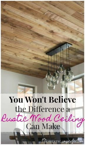This rustic wood ceiling cost less than 75 cents a square foot and makes such a huge difference!