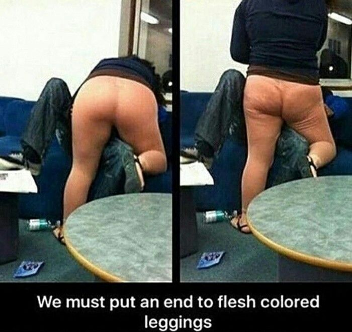 Seriously leggings are not pants!!