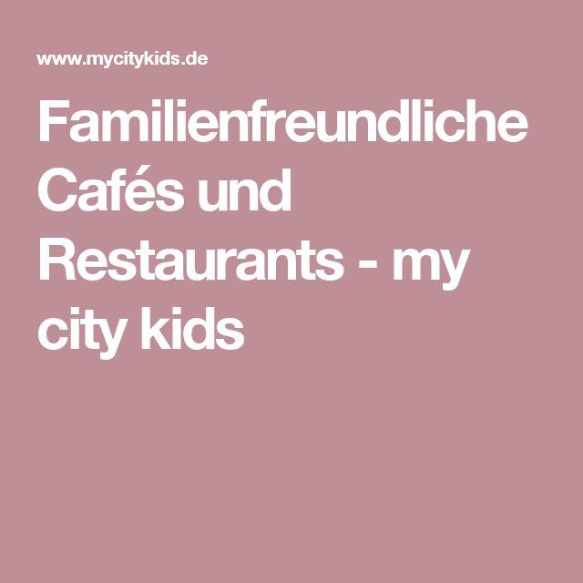 Familienfreundliche Cafés und Restaurants - my city kids