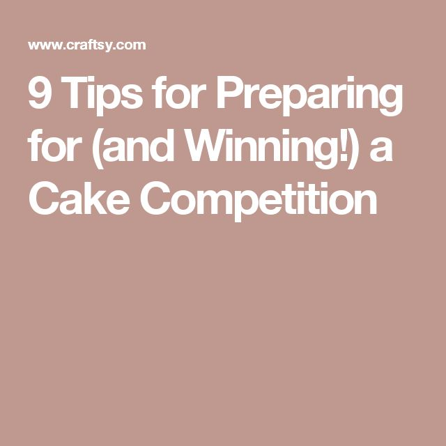 9 Tips for Preparing for (and Winning!) a Cake Competition
