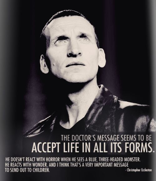 WisdomAccepted Life, The Doctors, Doctors Who, Doctor Who, Ninth Doctors, Doctors Messages, Dr. Who, Christopher Eccleston, 9Th Doctors