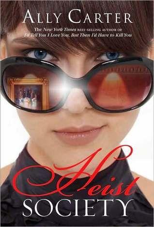 Heist Society (Heist Society #1) - Ally Carter