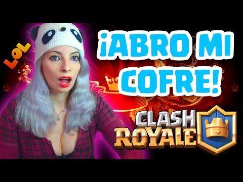 CLASH ROYALE ABRIENDO COFRES - ¡ABRO MI COFRE!