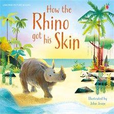 How the Rhino Got His Skin - Usborne Picture Book
