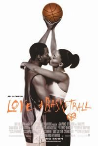 Love and Basketball Movie Posters From Movie Poster Shop  Showed me that love comes at different times and the women in the movie played the right role being his childhood girlfriend and his wife in the end because she never gave up on him