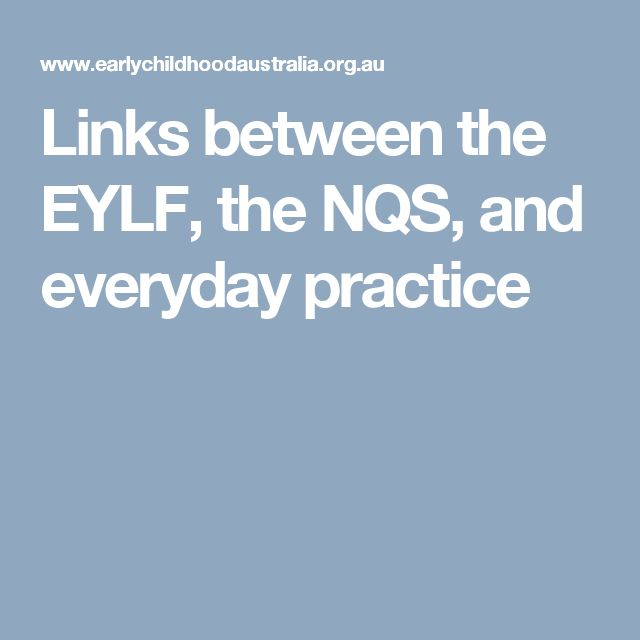Links between the EYLF, the NQS, and everyday practice