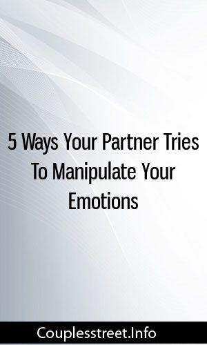 5 Ways Your Partner Tries To Manipulate Your Emotions #relationships