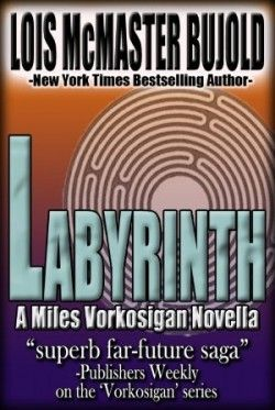 Lois McMaster Bujold – Labyrinth, A Miles Vorkosigan (1989)