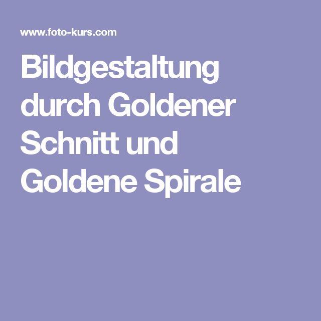 Bildgestaltung durch Goldener Schnitt und Goldene Spirale