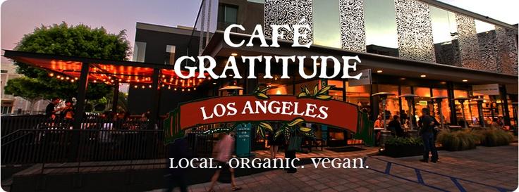Cafe Gratitude - Local, Organic, Vegan  323.580.6383  639 Larchmont Boulevard  Los Angeles, CA 90004