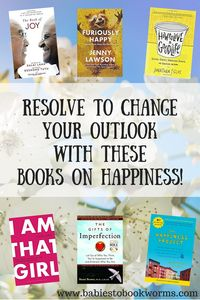 Resolve to Change Your Outlook with These Books on Happiness   Babies to Bookworms