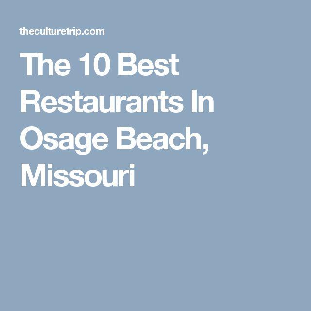 The 10 Best Restaurants In Osage Beach Missouri