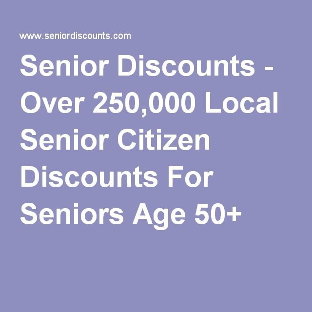 Senior Discounts - Over 250,000 Local Senior Citizen Discounts For Seniors Age 50+