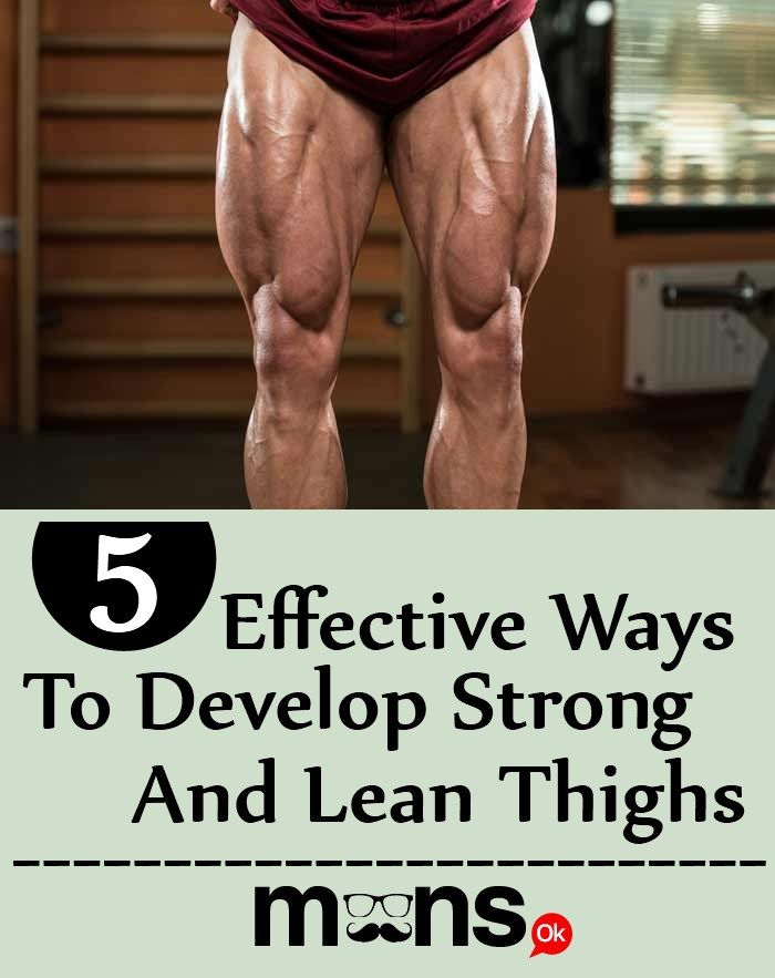 5 Effective Ways To Develop Strong And Lean Thighs