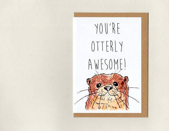 you're otterly awesome . greeting card . mini print .