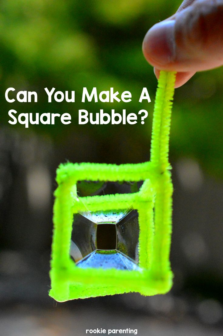 Really, you can make a square bubble. It is so much fun to see different shapes formed right before your eyes.