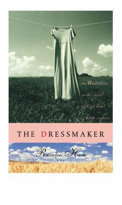 The Dressmaker - Rosalie Ham   (Australian Small Town Novel) Jayne - Debbie - Alice Feb 16 - 4 out of 5