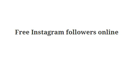 Free Instagram followers online - Get up to 20,000 FREE Instagram followers
