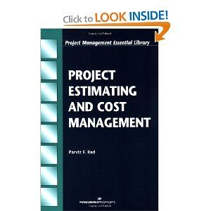 Project Estimating and Cost Management (Project Management Essential Library): Parviz F. Rad: 9781567261448: Amazon.com: Books