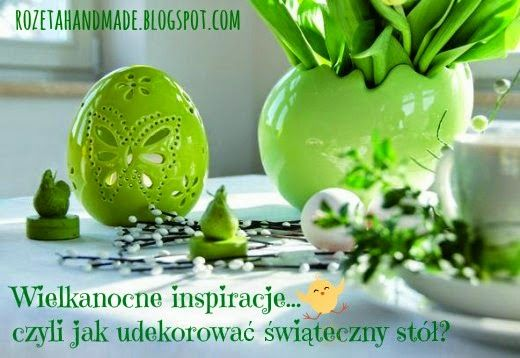 Rozeta handmade: Tradycyjny czy bardziej nowoczesny? ...czyli jak udekorować stół na Wielkanoc:-)