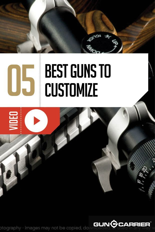 5 Most Customizable Guns | How To Convert Weapons To a Bad-ass Firearm by Gun Carrier at http://guncarrier.com/5-customizable-guns/