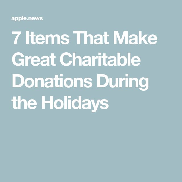 7 Items That Make Great Charitable Donations During the Holidays