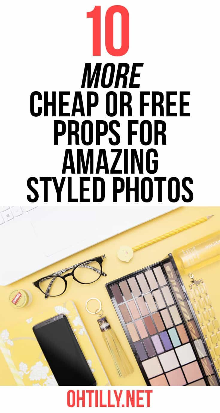 Ten MORE Cheap or FREE Props for Amazing Styled Photos