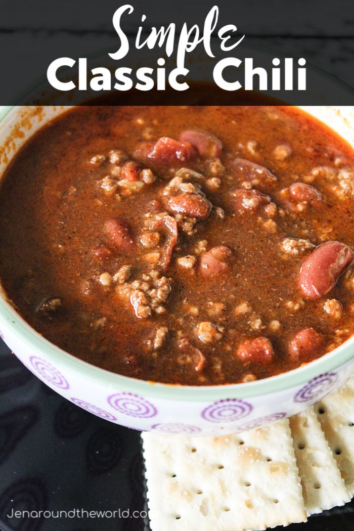 Simple Classic Chili A Great Hearty Dinner Jen Around The World Classic Chili Recipes Food