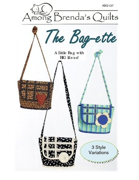 The Bag-ette pattern.   Sew many ways to sew this purr-fect little bag!  Buy at www.amongbrendasquilts.com