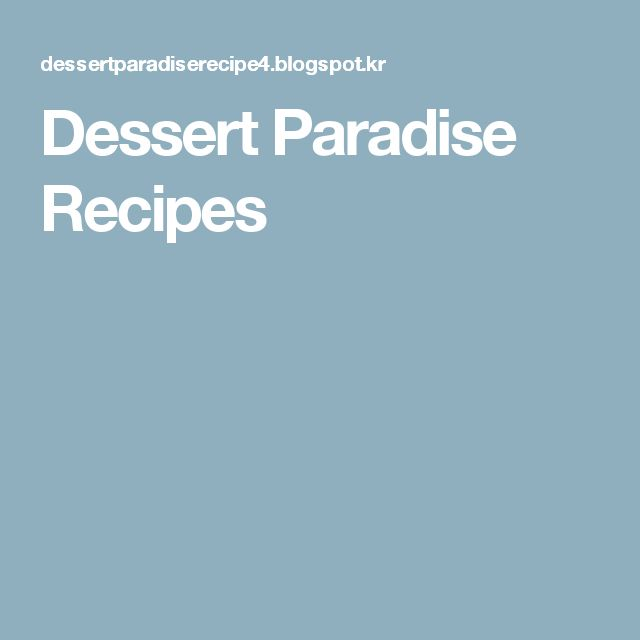 Dessert Paradise Recipes