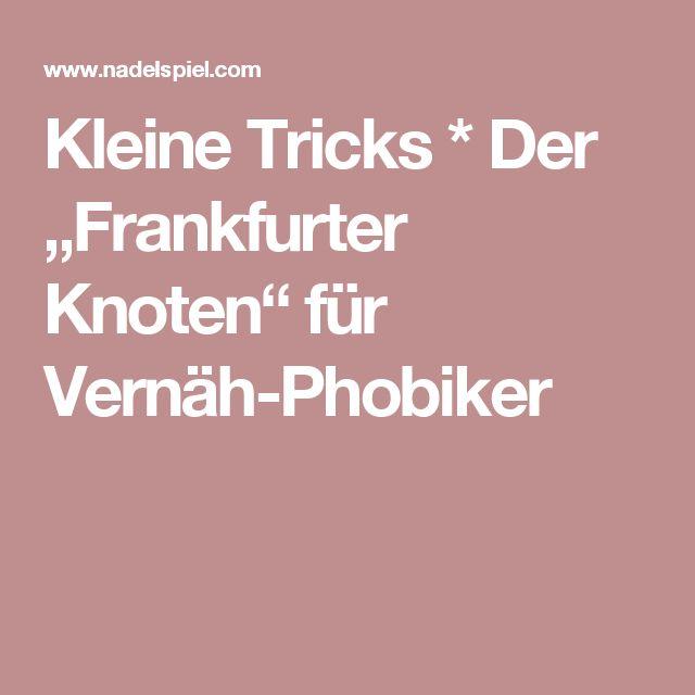 """Kleine Tricks * Der """"Frankfurter Knoten"""" für Vernäh-Phobiker"""