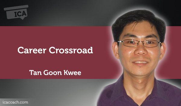 Coaching Case Study: Career Crossroad Coaching Case Study By Tan Goon Kwee (Career Coach, SINGAPORE)