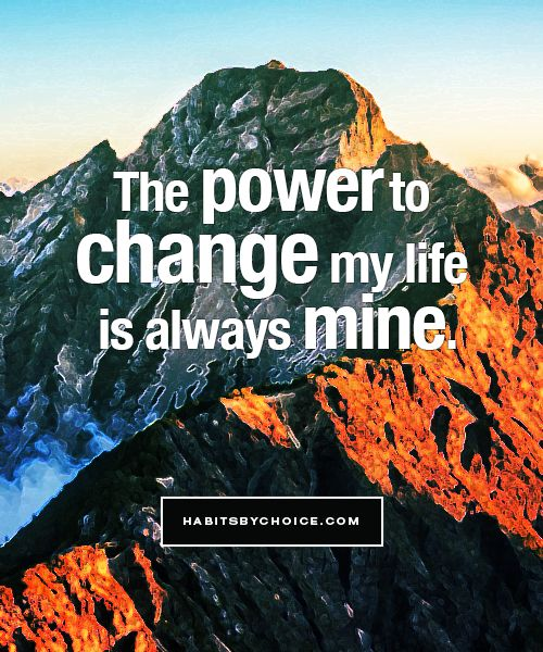 """The power to change my life is always mine."" An affirmation that reminds us that the power to change comes from within."