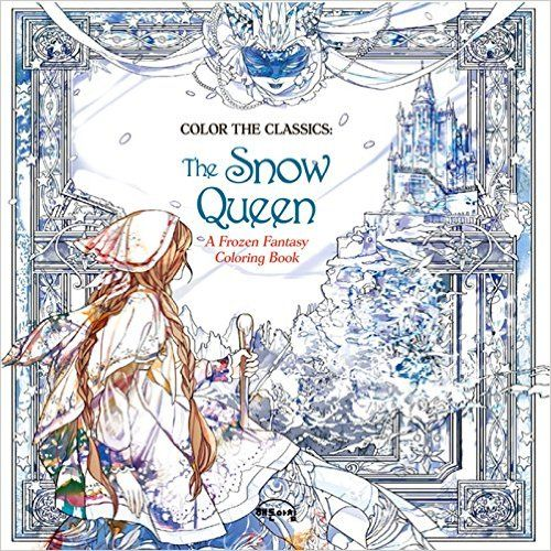 Color The Classics Snow Queen A Frozen Fantasy Coloring Book Amazon