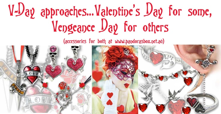 V-Day approaches. Valentines Day for some, Vengeance Day for others. Accessories for both at Pandora's Box