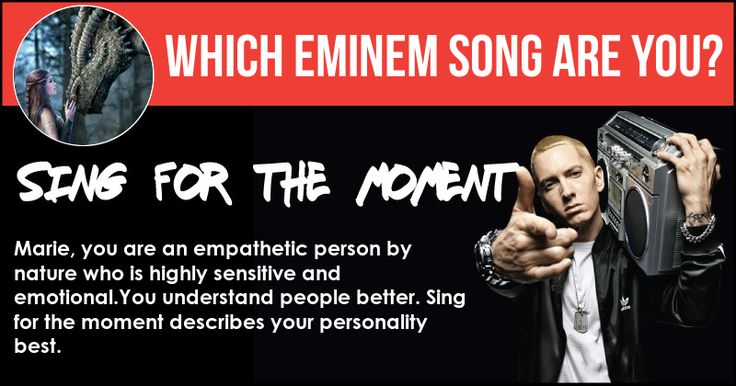 Which Famous Eminem Song are you?