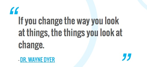 If you change the way you look at things, the things you look at change.  — DR. WAYNE DYER: Quotes Worth, Worth Quotes, Notabl Quotes, Quotabl Quotes, Inspiration Quotes