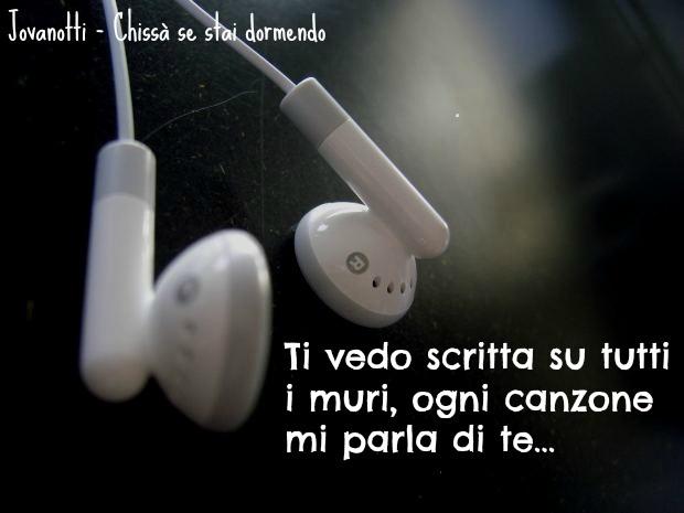 Jovanotti Quote: Ti vedo scritta su tutti i muri ogni canzone mi parla di te...