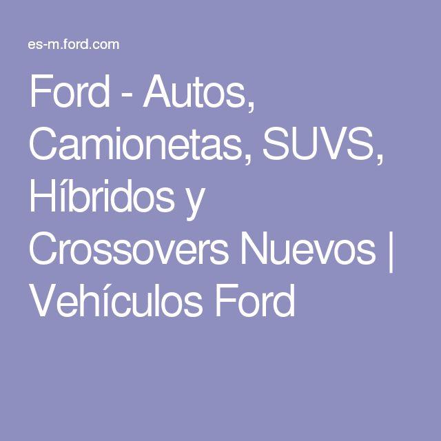 Ford - Autos, Camionetas, SUVS, Híbridos y Crossovers Nuevos | Vehículos Ford