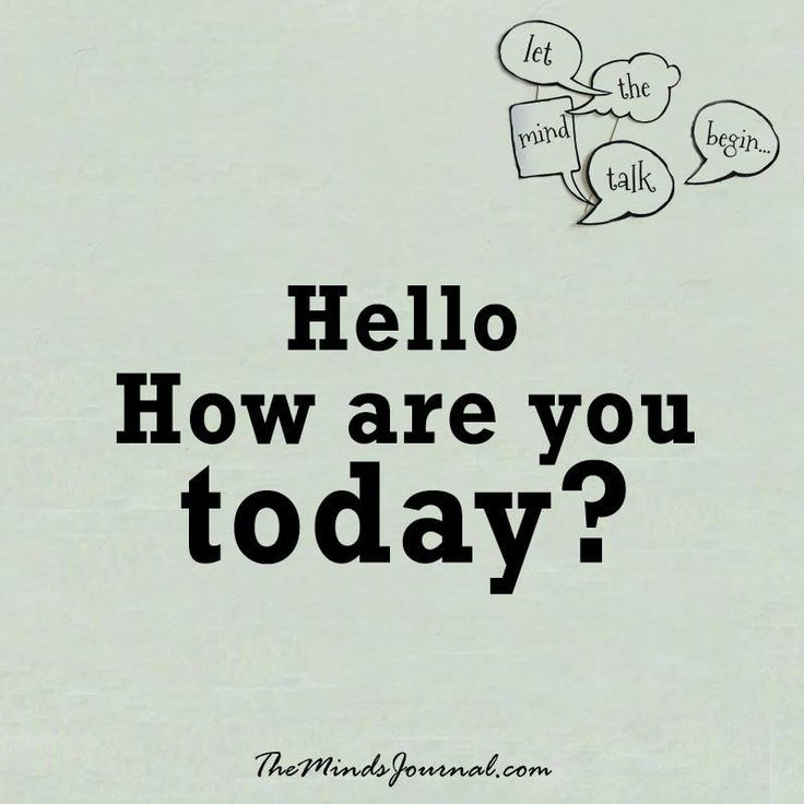 Hello, how are you today ? - How are you ?  - http://themindsjournal.com/hello-how-are-you-today-2/