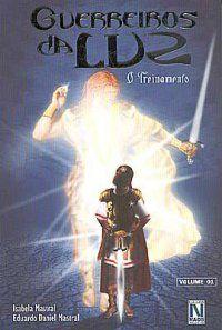 Guerreiros da Luz - O Treinamento - Volume 1 Daniel Mastral