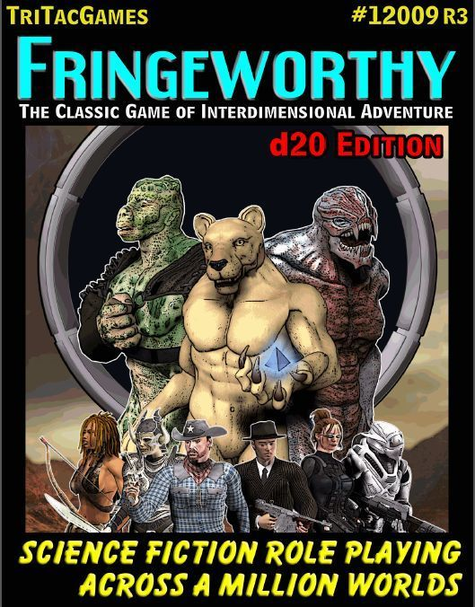 http:/tritacgames.com Fringeworthy, the original RPG of Interdimensional exploration, returns to print in this new d20 edition. Nearly 200 pages of new information, scenarios, friends and foes, aliens, equipment and artifacts.