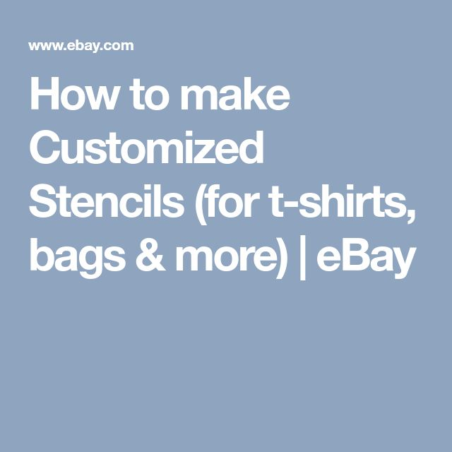 How to make Customized Stencils (for t-shirts, bags & more) | eBay