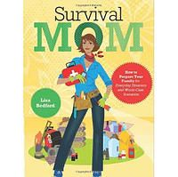 Survival Mom by Lisa Bedford #SSFBC This all inclusive manual will get you and your household ready for any disaster.