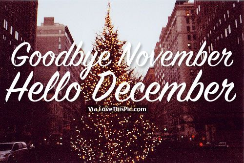 Goodbye November Hello December | Goodbye November, Hello December Pictures, Photos, and Images for ...