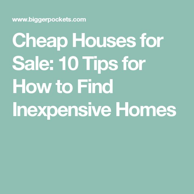 Cheap Houses for Sale: 10 Tips for How to Find Inexpensive Homes