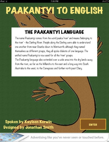 English To Paakantyi Translator is a unique app that allows the user to learn Paakantyi language by hearing a Paakantyi woman speaking when selecting a button. The app allows family who have moved away from their country to remain connected.
