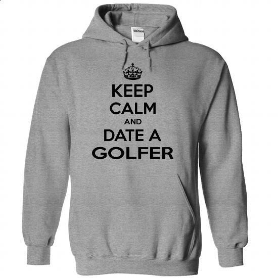 Keep calm and date a Golfer - 0615 - #tee women #tshirt inspiration. I WANT THIS => https://www.sunfrog.com/LifeStyle/Keep-calm-and-date-a-Golfer--0615-6016-SportsGrey-Hoodie.html?68278