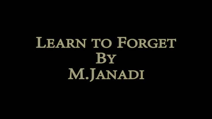 Learn To Forget (Original Composition): learn to forget original composed by JANADI ELMAHFOUD