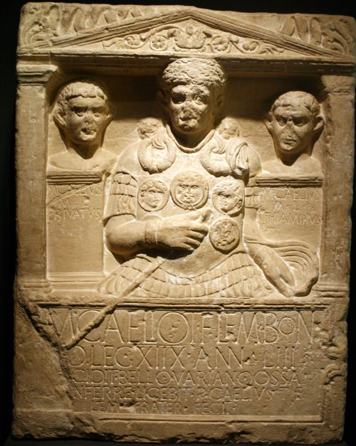 "Cenotaph of centurion Marcus Caelius, who fell in Varus' war against Germans ""To Marcus Caelius, son of Titus, of the Lemonian district, from Bologna, first centurion of the eighteenth legion. 53½ years old. He fell in the Varian..."